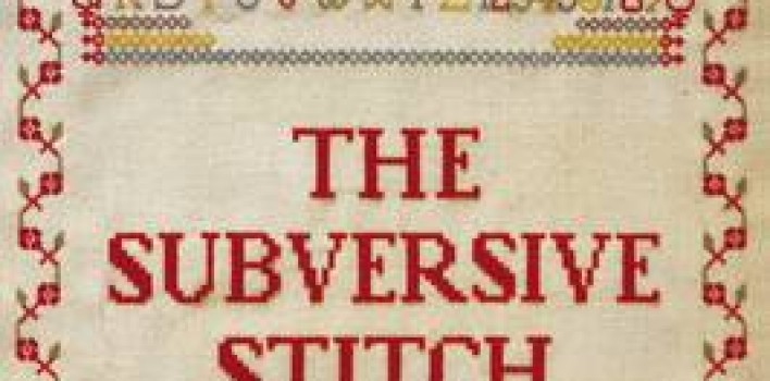 Book Review: The Subversive Stitch: Embroidery and the Making of the Feminine by Rozsika Parker